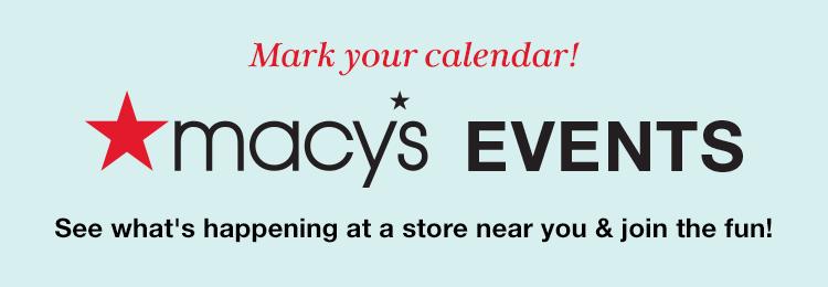 Macy\'s Events – Macy\'s Celebrates